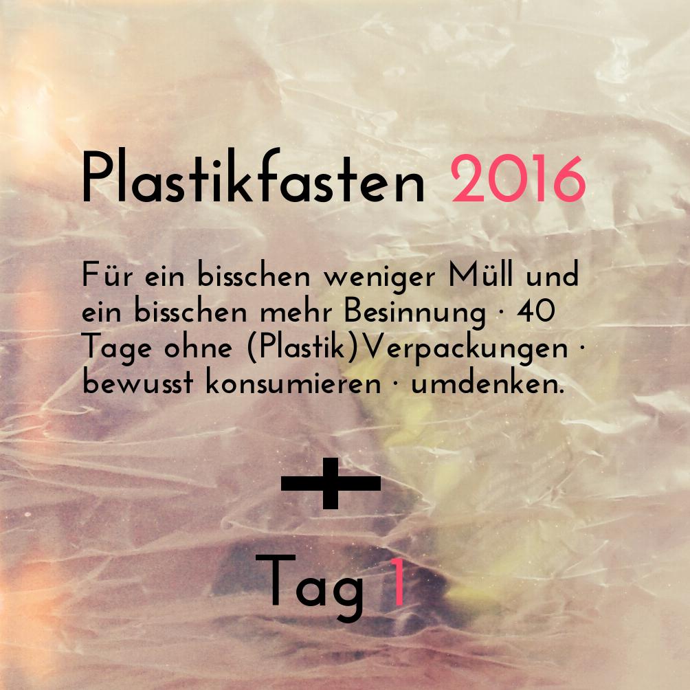 Plastikfasten 2016 - Tag 1 der Aktion. Einige Impressionen zum Plastikfrei leben und wie man unnötige Verpackung vermeiden kann.